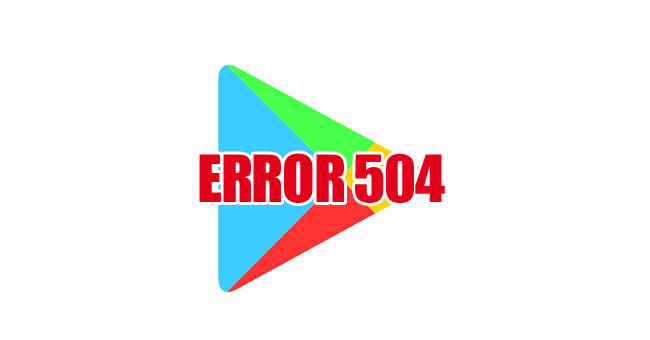 error 504 play store