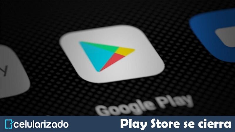 Google Play Store se cierra solo