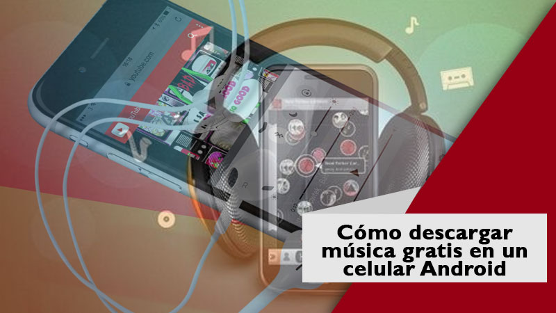 Cómo-descargar-música-gratis-en-un-celular-Android