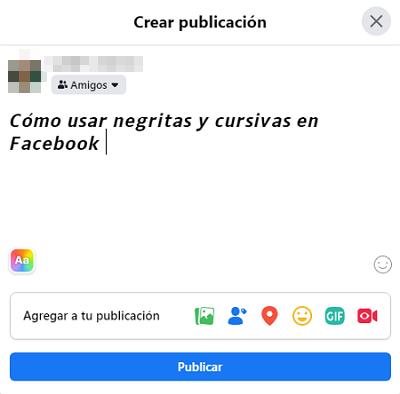 Cómo usar negritas y cursivas en publicaciones de Facebook desde la PC paso 3