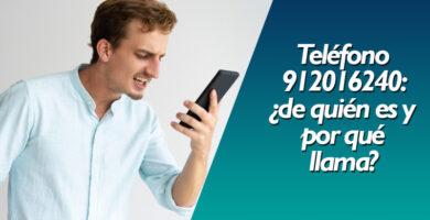 Telefono-912016240-de-quién-es-y-por-qué-llama