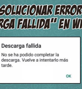 solucionar error descarga fallida en whatsapp