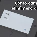 Cómo cambiar el número de IMEI de un celular con o sin root